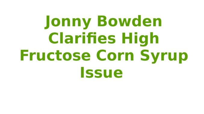Jonny Bowden Clarifies High Fructose Corn Syrup Issue